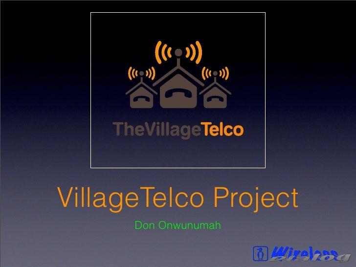 VillageTelco Project      Don Onwunumah