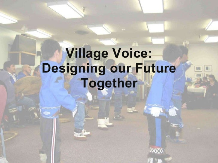 Village Voice: Designing our Future Together