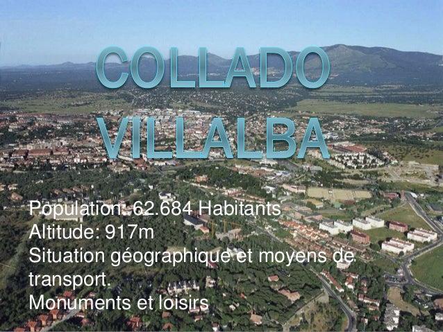 Population: 62.684 Habitants Altitude: 917m Situation géographique et moyens de transport. Monuments et loisirs