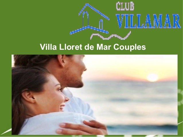 Villa Lloret de Mar Couples