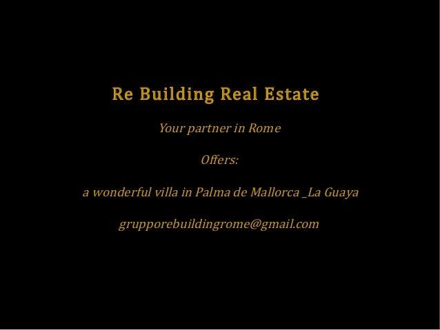 Re Building Real Estate Your partner in Rome Offers:  a wonderful villa in Palma de Mallorca _La Guaya grupporebuildingrom...