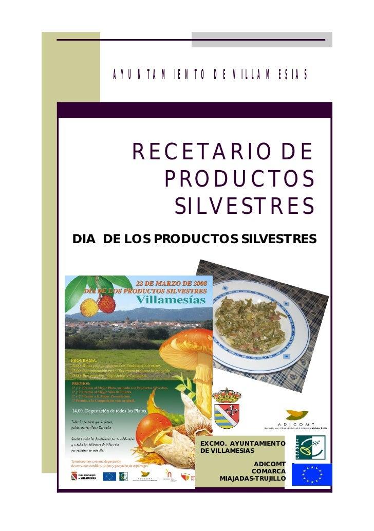 AYUNTAMIENTO DE VILLAMESIAS            RECETARIO DE          PRODUCTOS           SILVESTRES DIA DE LOS PRODUCTOS SILVESTRE...