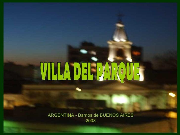 VILLA DEL PARQUE ARGENTINA - Barrios de BUENOS   AIRES 2008
