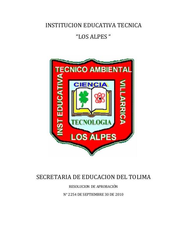 """INSTITUCION EDUCATIVA TECNICA  """"LOS ALPES """"  SECRETARIA DE EDUCACION DEL TOLIMA  RESOLUCION DE APROBACIÓN  N° 2254 DE SEPT..."""