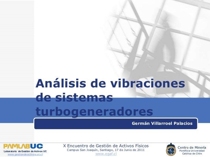 Análisis de vibraciones de sistemas turbogeneradores<br />Germán Villarroel Palacios<br />