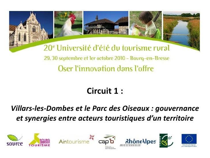 Circuit 1 :Villars-les-Dombes et le Parc des Oiseaux : gouvernance et synergies entre acteurs touristiques d'un territoire