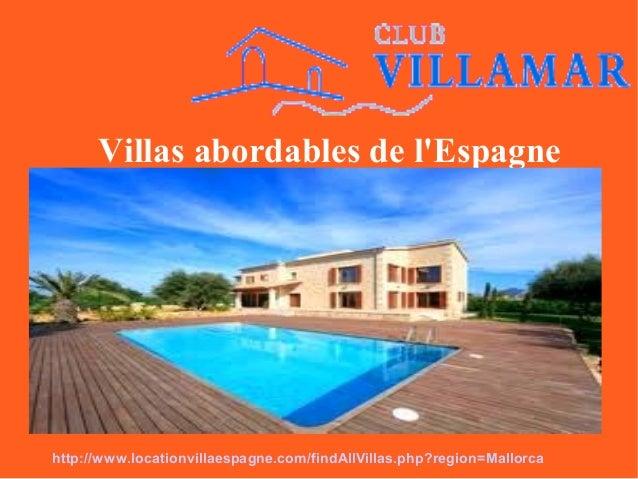 Villas abordables de l'Espagne http://www.locationvillaespagne.com/findAllVillas.php?region=Mallorca