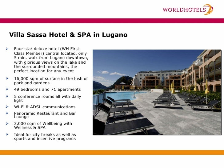 <ul><li>Four star deluxe hotel (WH First Class Member) central located, only 5 min. walk from Lugano downtown, with glorio...