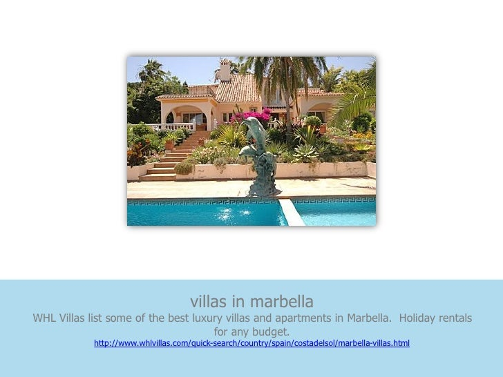 villas in marbellaWHL Villas list some of the best luxury villas and apartments in Marbella. Holiday rentals              ...