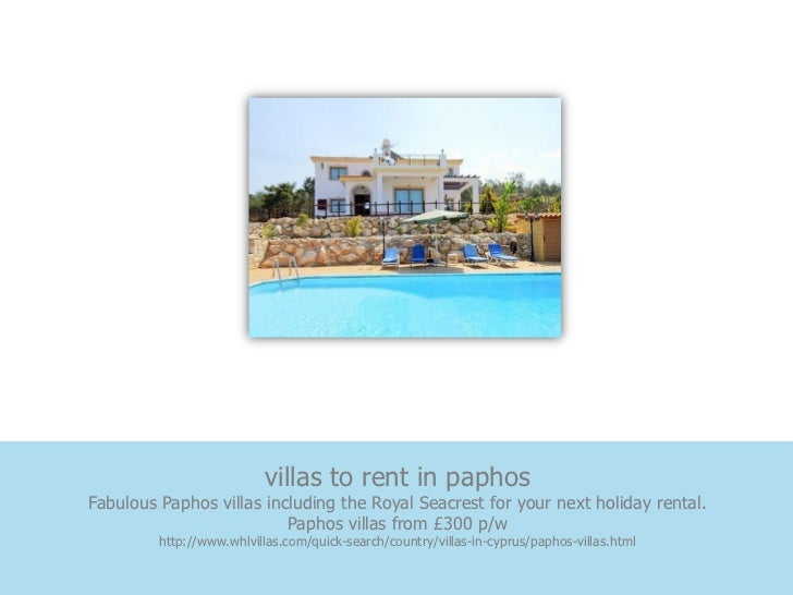 villas to rent in paphosFabulous Paphos villas including the Royal Seacrest for your next holiday rental.                 ...