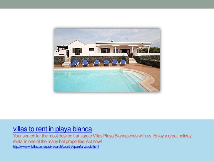 villas to rent in playa blancaYour search for the most desired Lanzarote Villas Playa Blanca ends with us. Enjoy a great h...