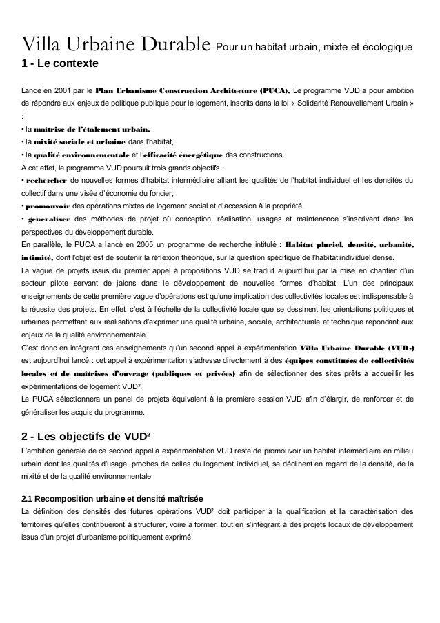 Villa Urbaine Durable Pour un habitat urbain, mixte et écologique 1 - Le contexte Lancé en 2001 par le Plan Urbanisme Cons...