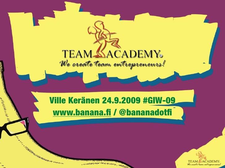Ville Keränen 24.9.2009 #GIW-09  www.banana.fi / @bananadotfi