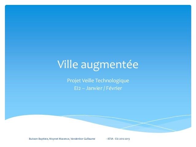 Ville augmentée                              Projet Veille Technologique                                 EI2 – Janvier / F...