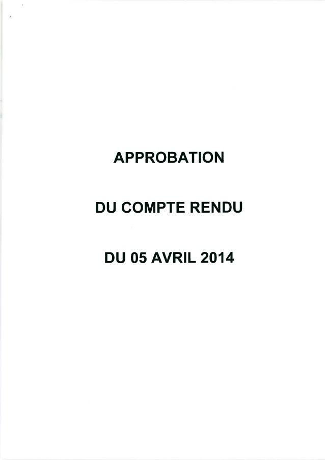 APPROBATION DU COMPTE RENDU DU 05 AVRIL 2014