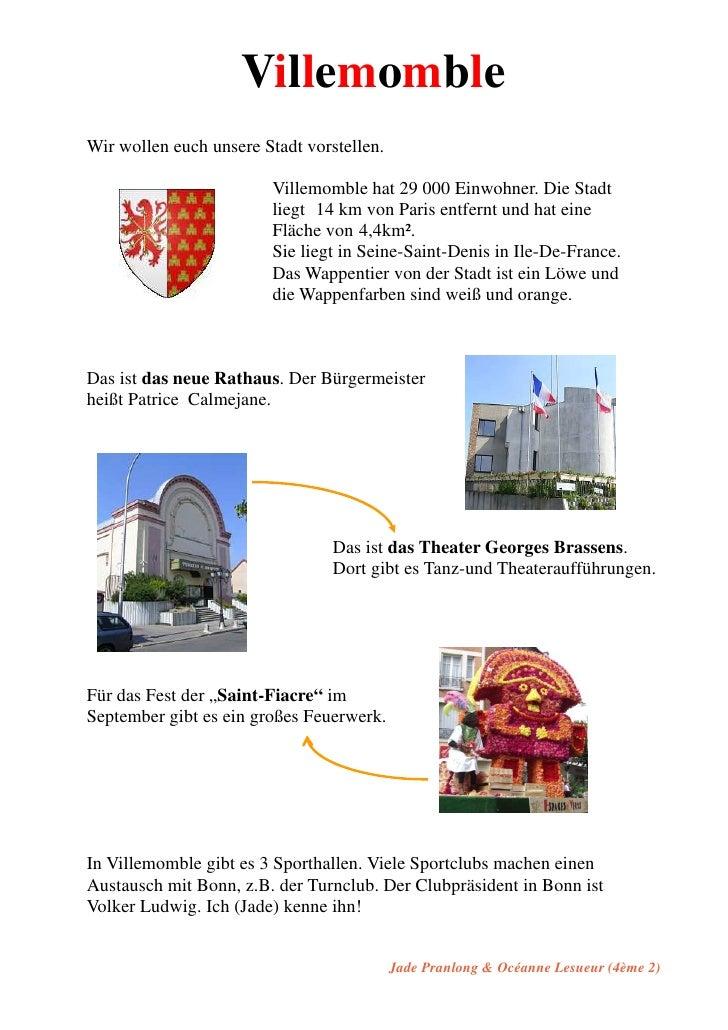 VillemombleWir wollen euch unsere Stadt vorstellen.                        Villemomble hat 29 000 Einwohner. Die Stadt    ...