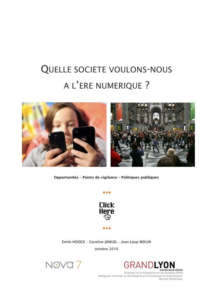 QUELLE SOCIETE VOULONS-NOUS        A L'ERE NUMERIQUE                                        ?       Opportunités – Points ...