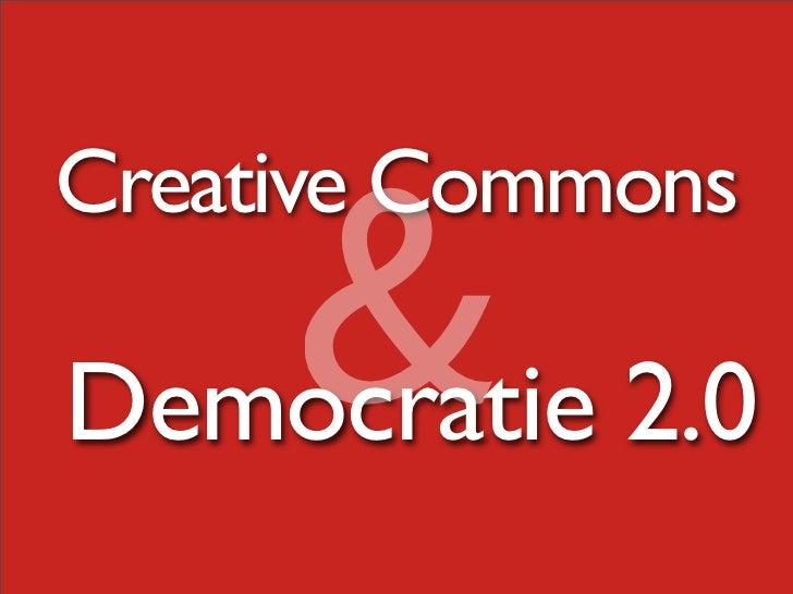 & Creative Commons  Democratie 2.0