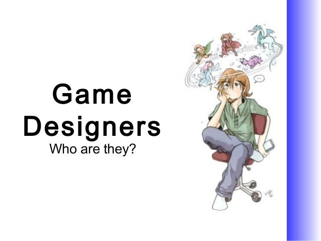 GameDesigners Who are they?