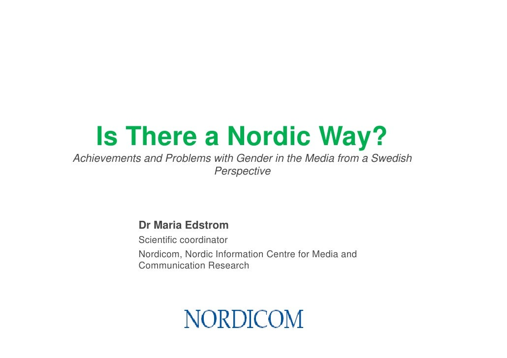 Is There a Nordic Way?Achievements and Problems with Gender in the Media from a Swedish                          Perspecti...