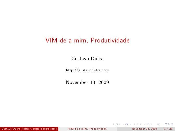 Vim-de a mim, Produtividade - por Gustavo Dutra