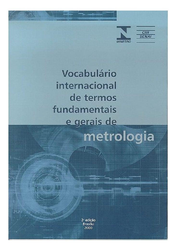 Vocabulário  internacional      de termos fundamentais     e gerais de       metrologia