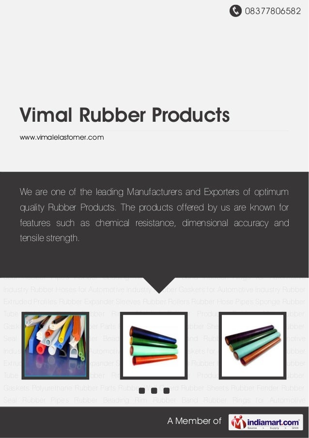 08377806582A Member ofVimal Rubber Productswww.vimalelastomer.comRubber Extruded Profiles Rubber Expander Sleeves Rubber R...