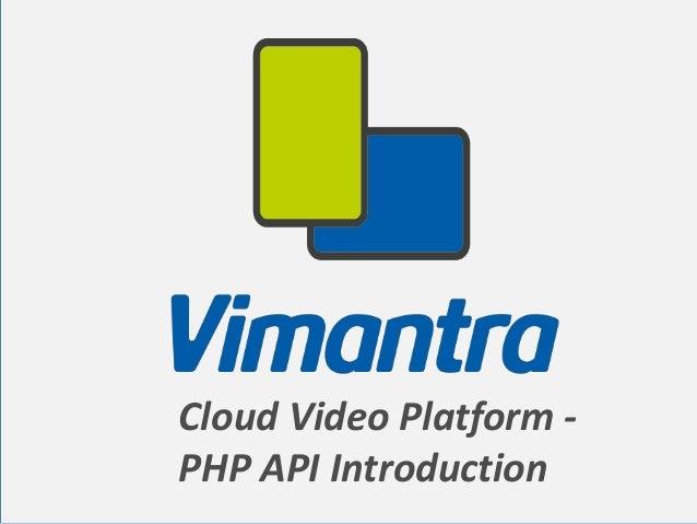 Cloud Video Platform PHP API Introduction