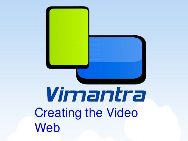 Creating the Video Web