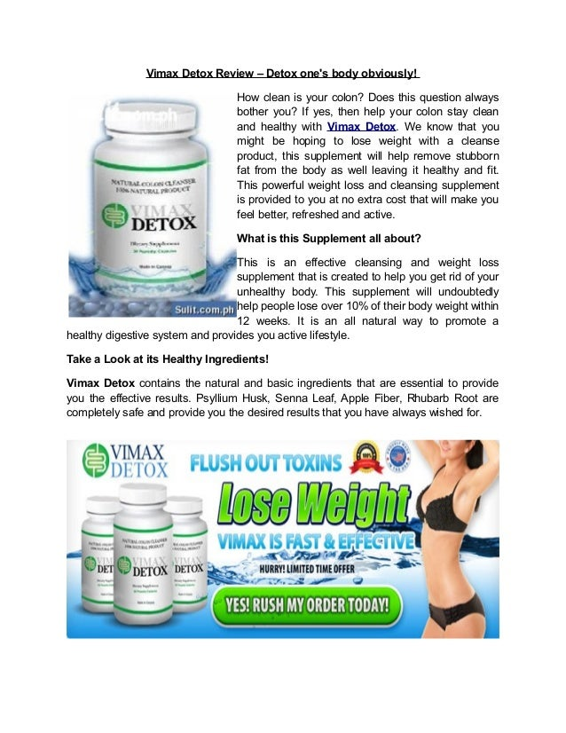 Vimax Detox Review – Detox one's body obviously! How clean is your colon? Does this question always bother you? If yes, th...