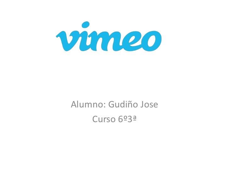 Alumno: Gudiño Jose    Curso 6º3ª