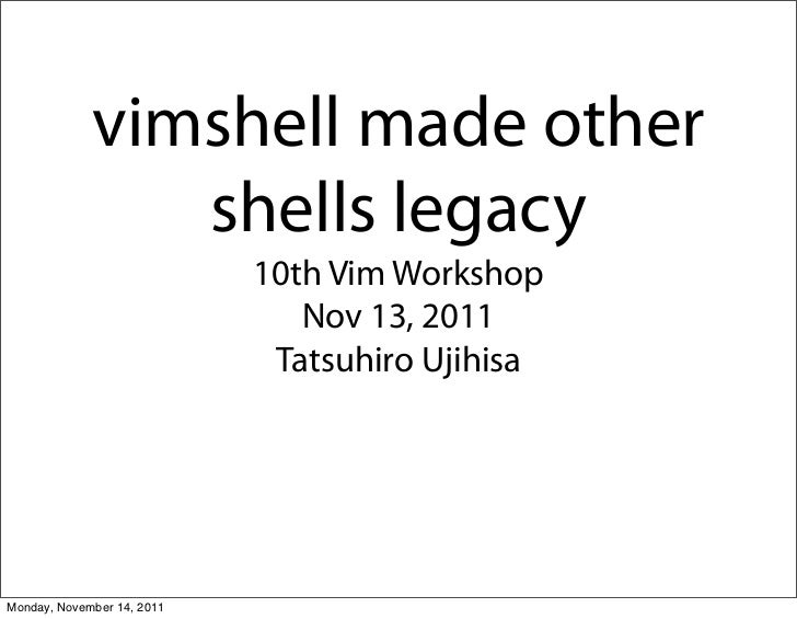 vimshell made other shells legacy