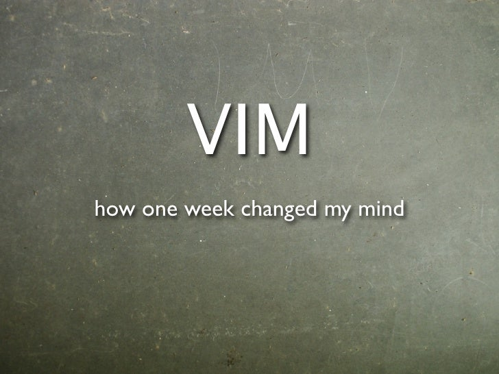 VIMhow one week changed my mind