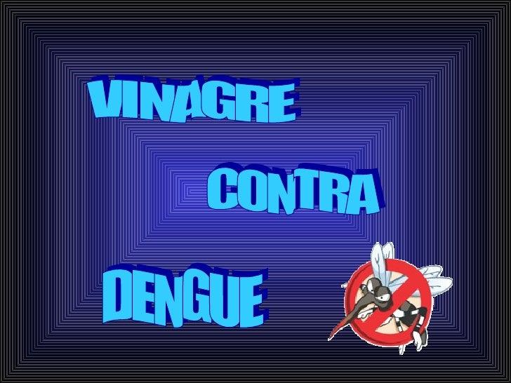 VINAGRE CONTRA DENGUE