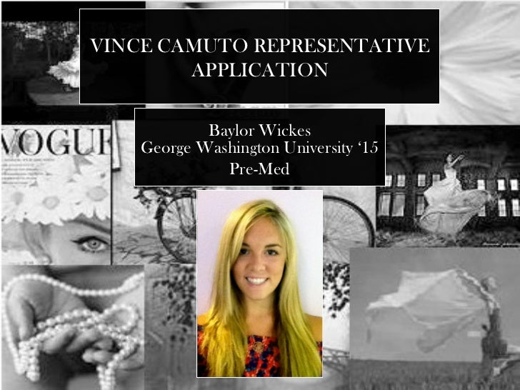 VINCE CAMUTO REPRESENTATIVE        APPLICATION            Baylor Wickes    George Washington University '15              P...