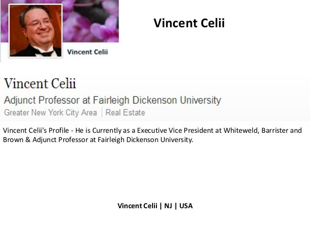 Vincent CeliiVincent Celiis Profile - He is Currently as a Executive Vice President at Whiteweld, Barrister andBrown & Adj...