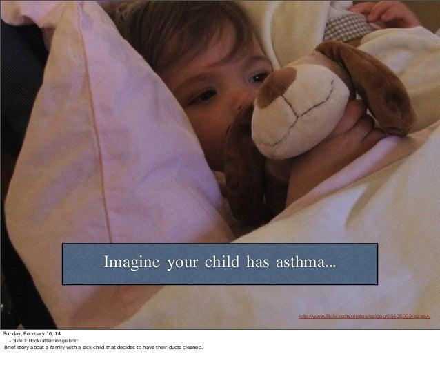 Imagine your child has asthma... http://www.flickr.com/photos/spigoo/65405098/sizes/l/ Sunday, February 16, 14 • Slide 1: H...