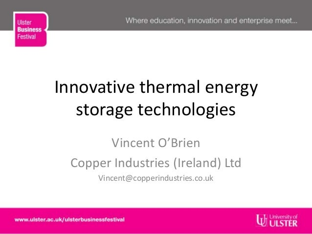 Innovative thermal energystorage technologiesVincent O'BrienCopper Industries (Ireland) LtdVincent@copperindustries.co.uk