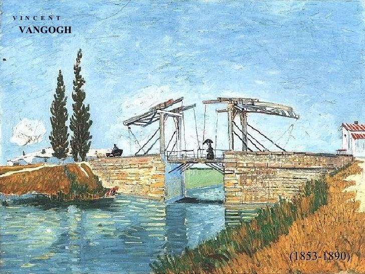 V  I  N  C  E  N  T VANGOGH (1853-1890)
