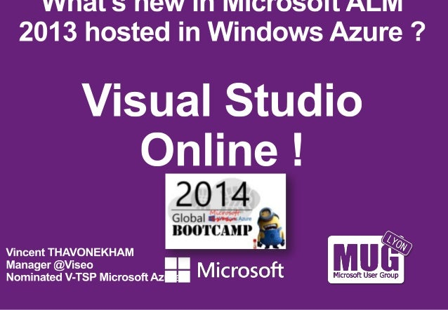 Global Windows Azure Bootcamp : Vincent Thavonekham et Philippe Guédez Software Factory full Microsoft Azure (sponsor Annuel du MUG-Lyon: Viseo)