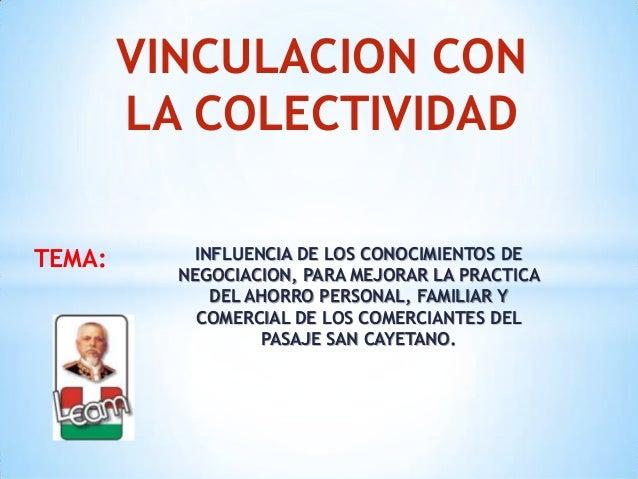 INFLUENCIA DE LOS CONOCIMIENTOS DE NEGOCIACION, PARA MEJORAR LA PRACTICA DEL AHORRO PERSONAL, FAMILIAR Y COMERCIAL DE LOS ...