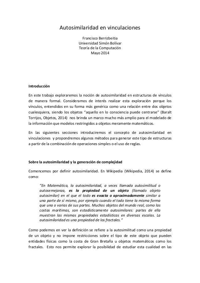 Autosimilaridad en vinculaciones Francisco Berrizbeitia Universidad Simón Bolívar Teoría de la Computación Mayo 2014 Intro...
