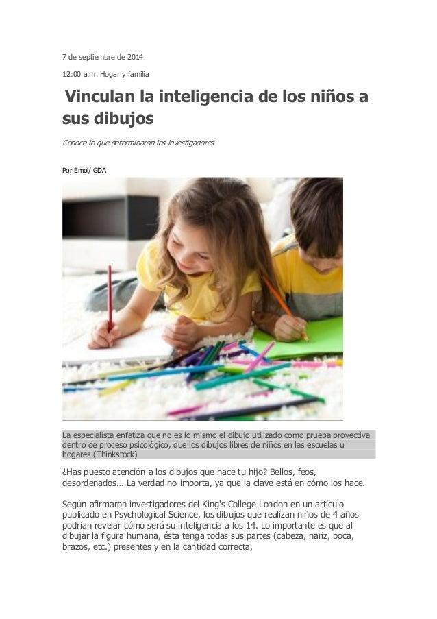 7 de septiembre de 2014  12:00 a.m. Hogar y familia  Vinculan la inteligencia de los niños a sus dibujos  Conoce lo que de...
