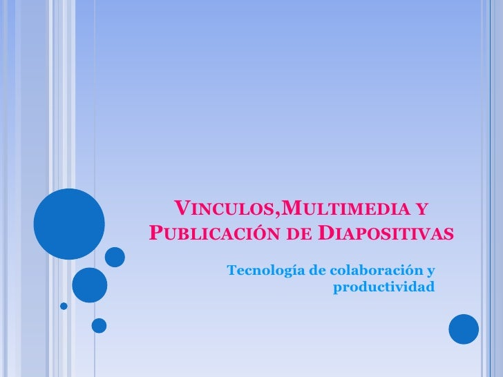 Vinculos,Multimedia Y PublicacióN De Diapositivas(Irvis Leon Varas ) Power Point