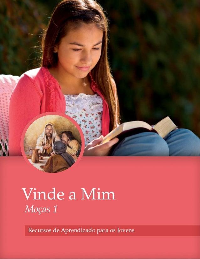 Vinde a MimMoças 1Recursos de Aprendizado para os Jovens