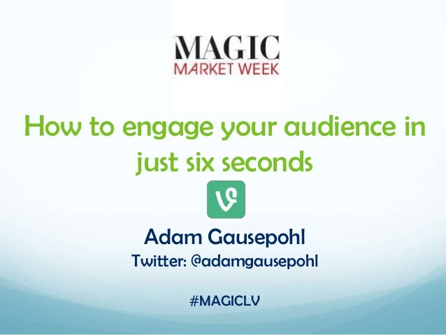 Vine, Instagram and social video: How to engage your audience in just six seconds by Adam Gausepohl of PopShorts