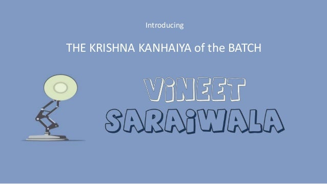 Introducing THE KRISHNA KANHAIYA of the BATCH
