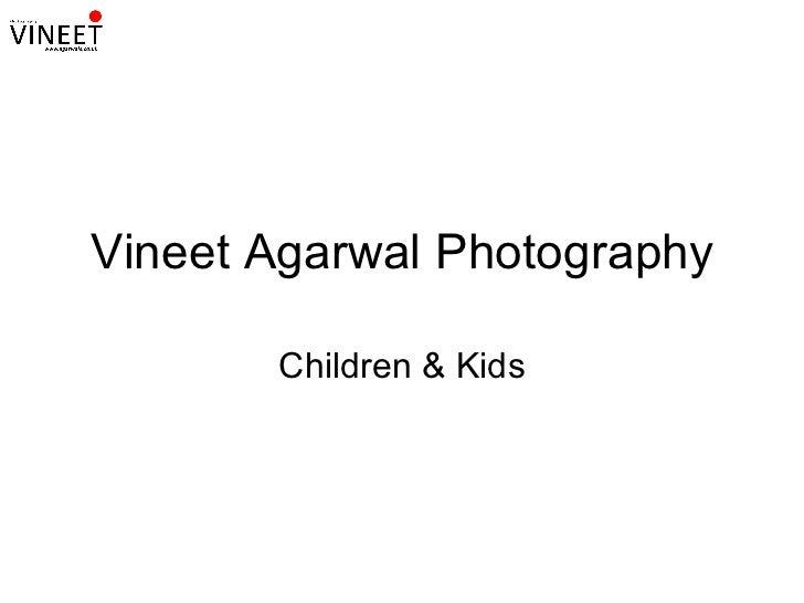 Vineet Agarwal Children & Kids Photography