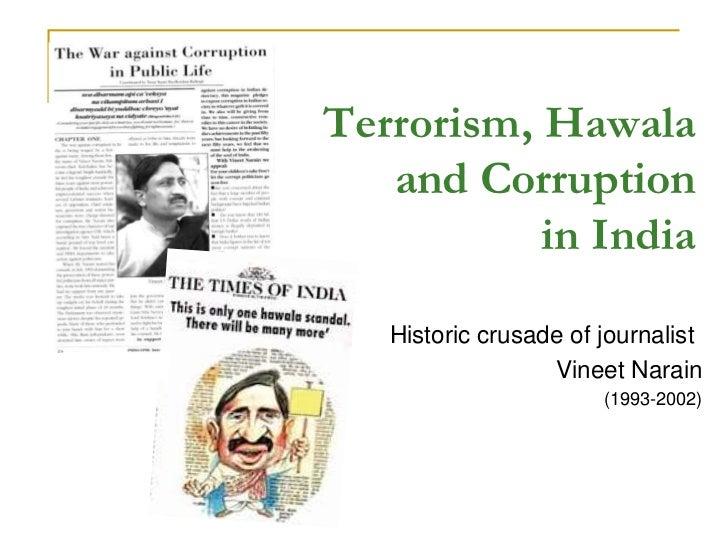 Terrorism, Hawala   and Corruption           in India   Historic crusade of journalist                  Vineet Narain     ...