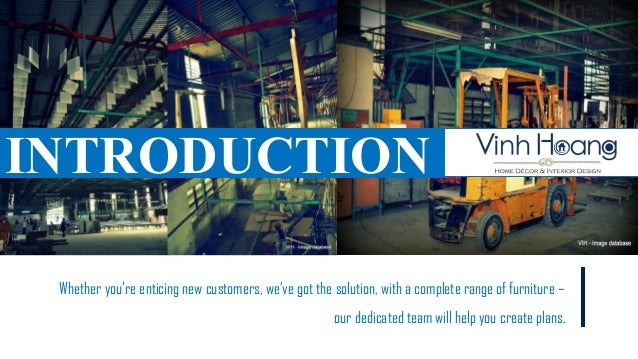 INTRODUCTION Whether you're enticing new customers, we've got the solution, with a complete range of furniture –          ...